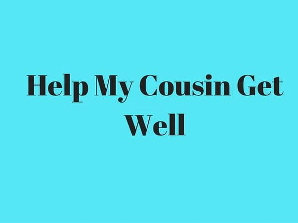 Please Help My Cousin Who Met With A Serious Accident