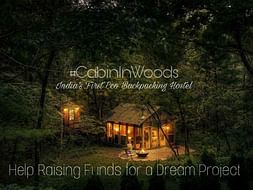 Help Raising Fund For Dream Project #CabinInWoods