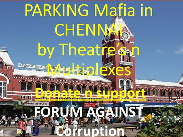Please Donate Chennai, Help Us Fight Parking Mafia across Tamilnadu