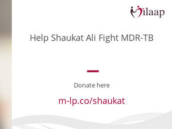 Help Shaukat Ali Fight MDR-TB-He needs around 50,000 INR to 1lakhs.
