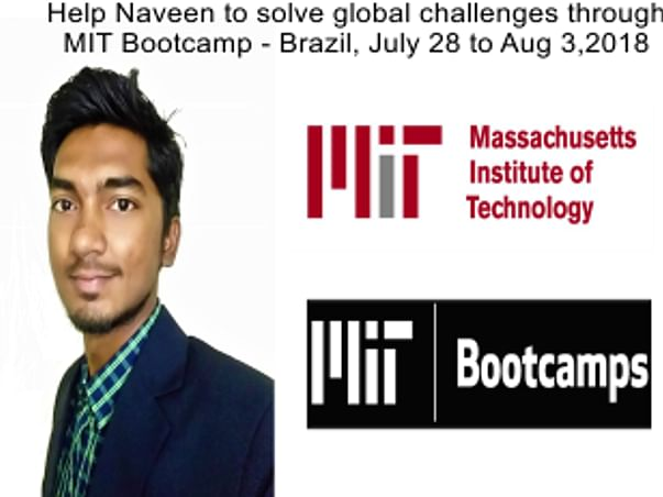 Help Naveen to solve global challenges through MIT Bootcamp2018,Brazil