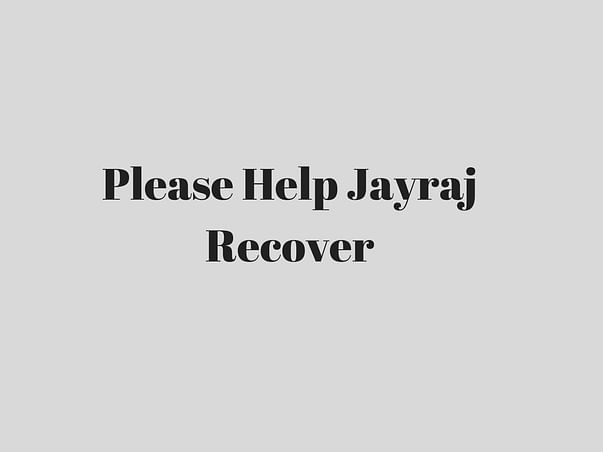 Please Help Jayraj Recover From Major Injuries