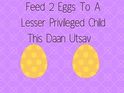 Feed 2 Eggs To A Lesser Privileged Child