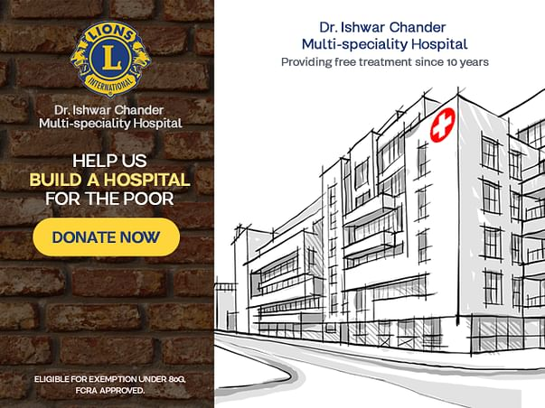 Help Lions' Club's Ishwar Chander Hospital Treat Poor for Free