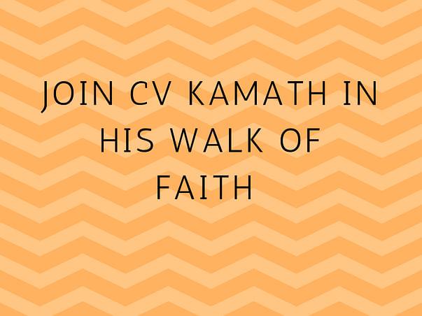 Join CV Kamath in his Walk of Faith