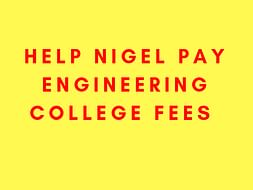 Help Nigel Pay Engineering College Fees