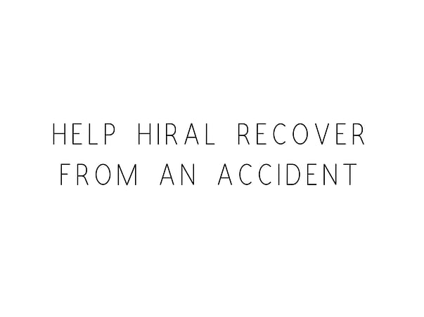 Help Hiral Recover From An Accident