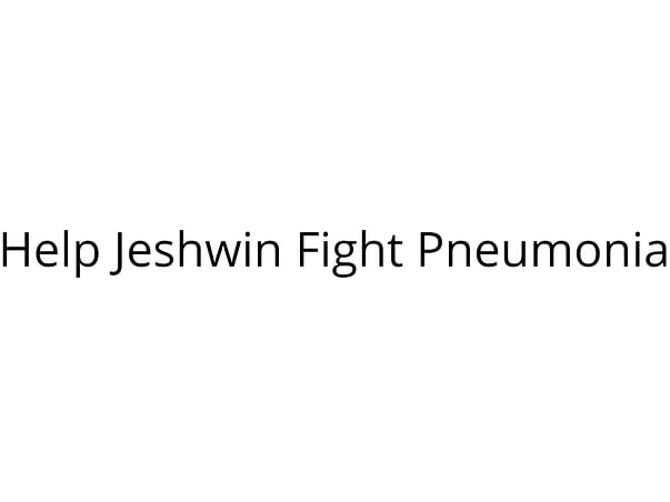 Help Little Jeshwin Fight Pneumonia