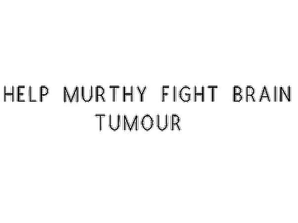 Help Murthy Fight Brain Tumour