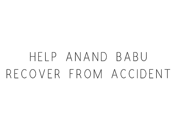 Help Anand Babu Recover From Accident
