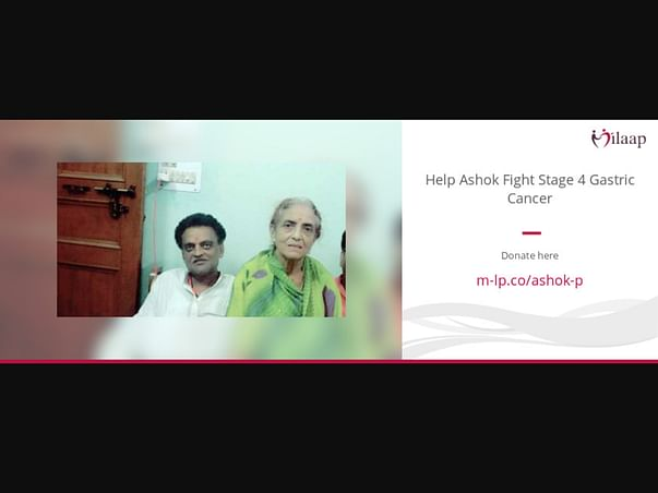 Help Ashok Fight Stage 4 Gastric Cancer