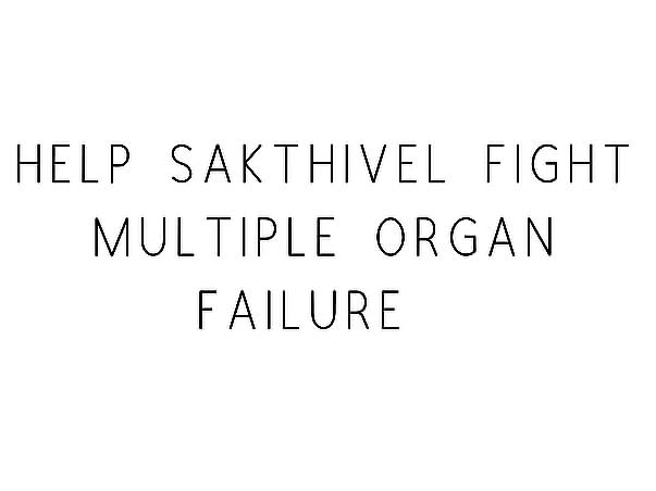 Help Sakthivel Fight Multiple Organ Failure