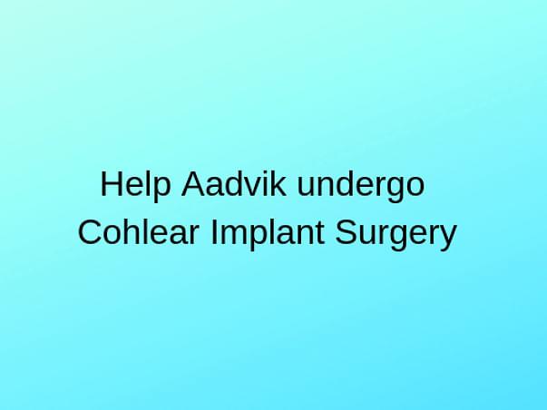 Help Aadvik Fight Hearing Disorder