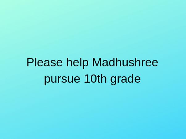Help Madhusree for Education
