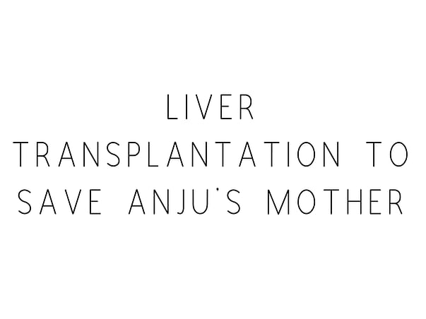 Help Anju Save Her Mother's Life