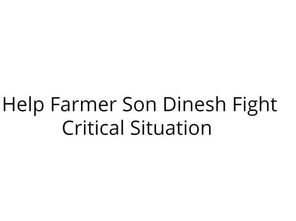 Help Farmer Son Dinesh Fight Critical Situation