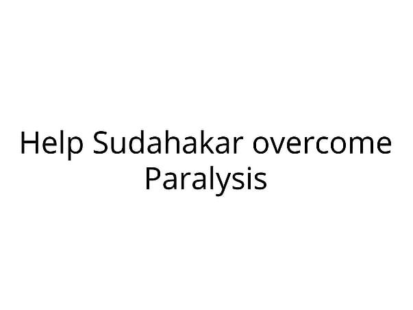 Help Sudahakar overcome Paralysis