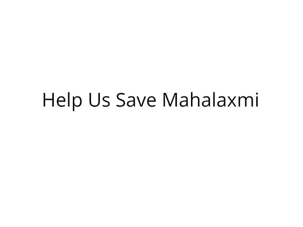 Help Mahalaxmi Undergo Bone Marrow Transplant