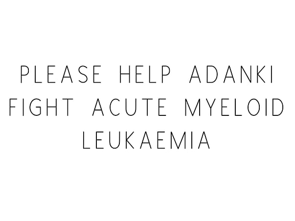 Please Help Adanki Fight Acute Myeloid Leukaemia