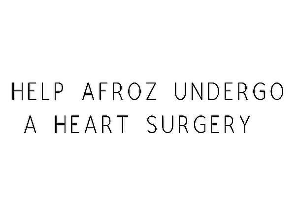 Help Afroz Undergo A Heart Surgery