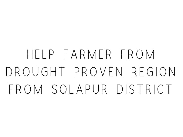 Help Farmer From Drought Proven Region From Solapur District