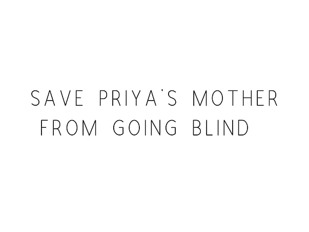 Save Priya's Mother From Going Blind