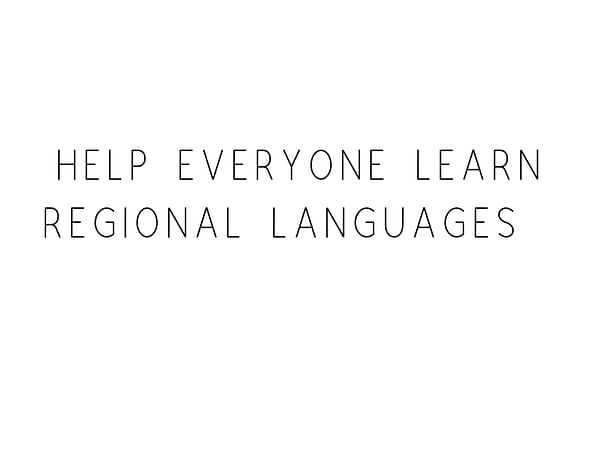 Help Everyone Learn In Regional Languages