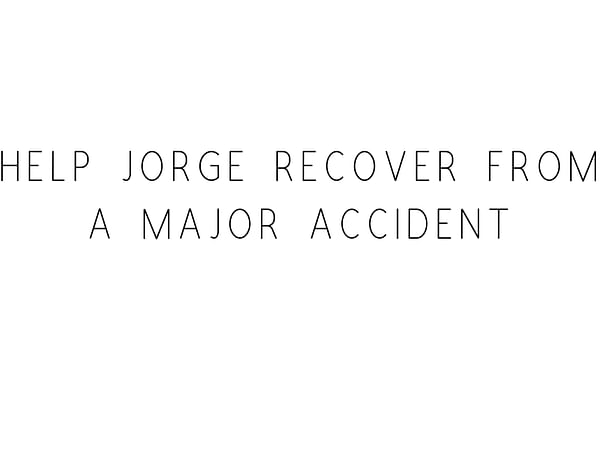 Help Jorge Recover From A Major Accident