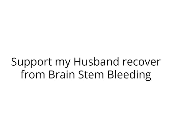 My Husband succumbed to Brain Stem Bleeding / stroke