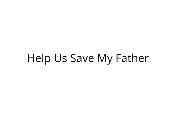 Please Help My Father Recover From Kidney Problems