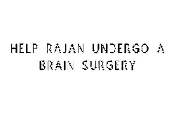 Help Rajan Undergo A Brain Surgery