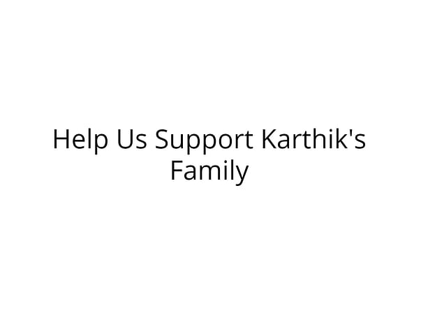 Support DR Karthik's Family