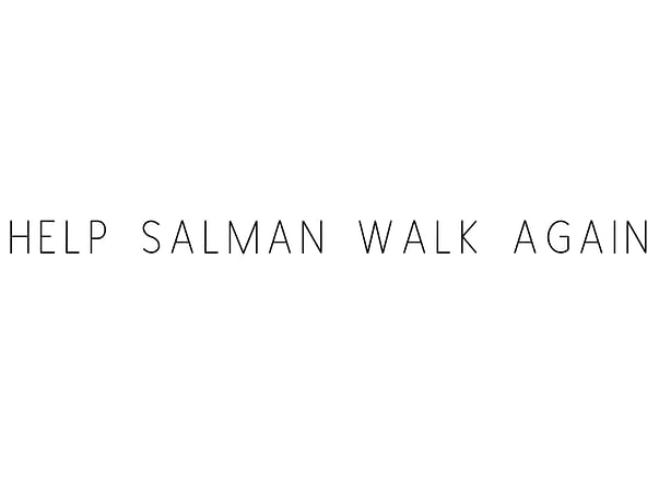 Help Salman Walk Again