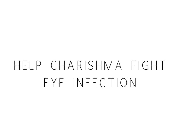 Help Charishma Fight Eye Infection