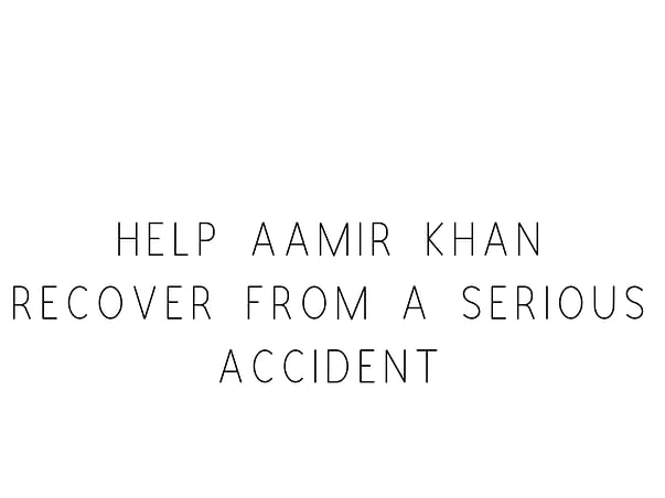 Help Aamir Khan Recover From A Serious Accident