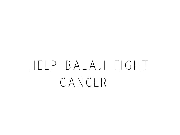 Help Balaji Fight Cancer