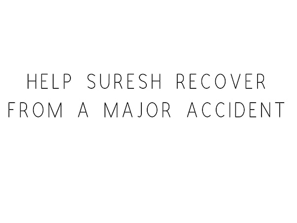 Help Suresh Recover From A Major Accident