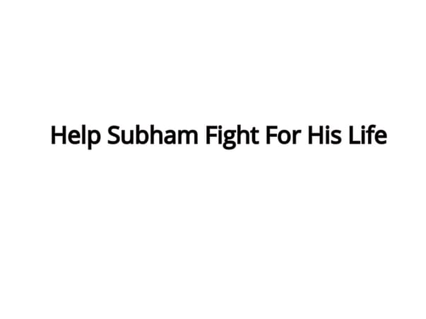 Help Subham In His Battle For Life