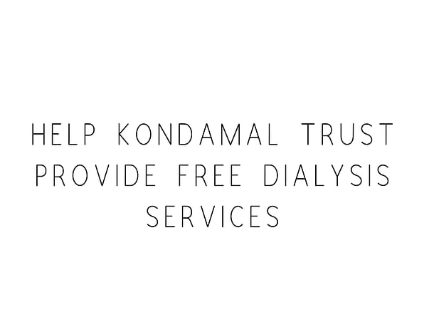 Help Kondamal Trust Provide Free Dialysis Services