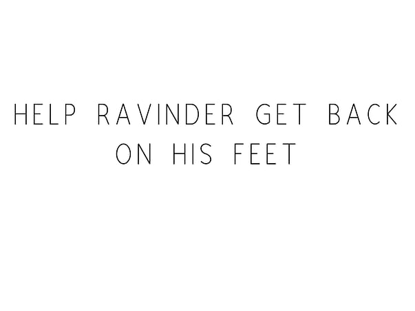 Help Ravinder Get Back On His Feet