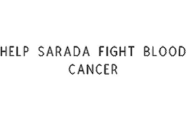 Help Sarada Fight Blood Cancer