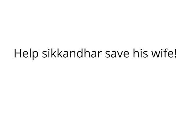 Help sikkandhar save his wife!