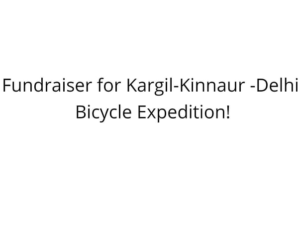 Fundraiser for Kargil-Kinnaur -Delhi bicycle expedition!