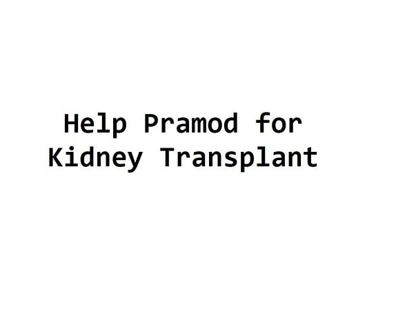 Help Pramod for Kidney Transplant