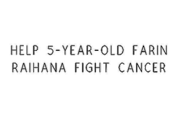 Help 5-year-old Farin Raihana Fight Cancer