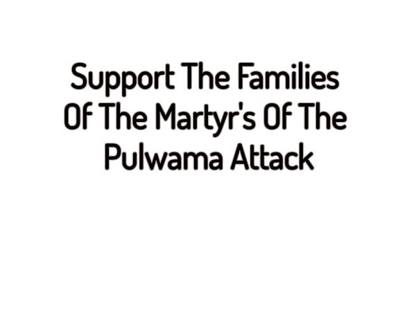 Support The Families Of The Martyr's Of the Pulwama Attack