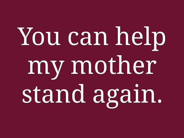 Help My Mother To Stand Again
