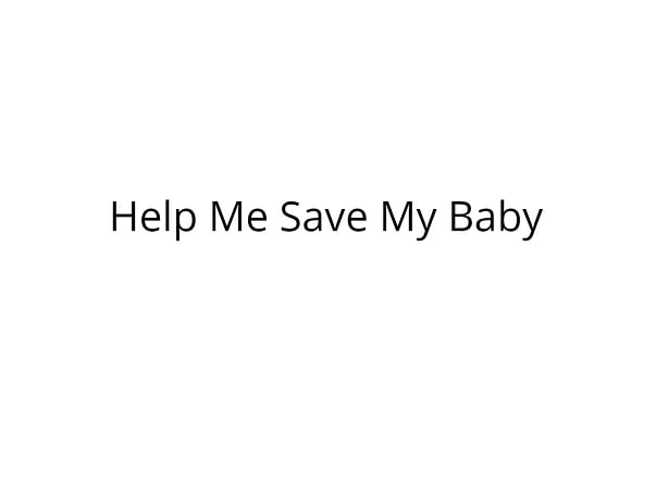 Help Me Save My 10 Day Old Baby's Life