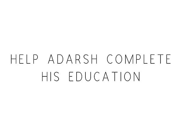 Help Adarsh Complete His Education
