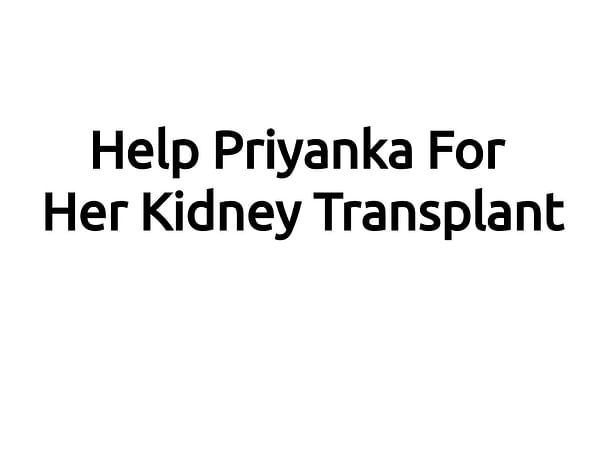 Kidney transplant operation of wife priyanka